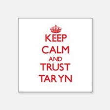 Keep Calm and TRUST Taryn Sticker