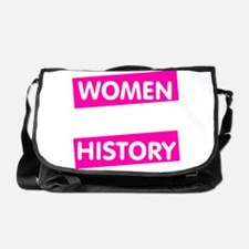 Well Behaved Women Seldom Make Histo Messenger Bag