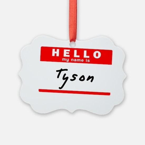 Tyson Ornament