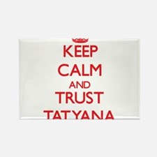 Keep Calm and TRUST Tatyana Magnets