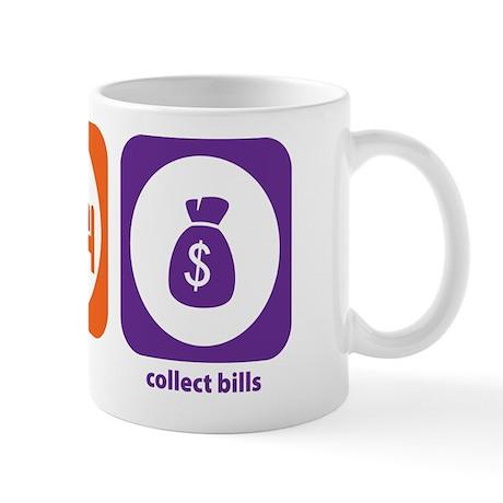 Eat Sleep Collect Bills Mug