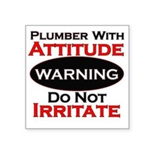 """Attitude plumber  Square Sticker 3"""" x 3"""""""