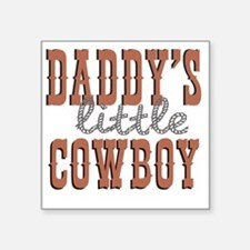 "Daddys Little Cowboy Square Sticker 3"" x 3"""