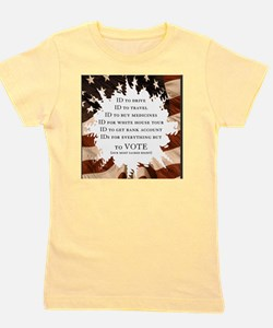 IDs for everything - Voter ID t-shirts Girl's Tee