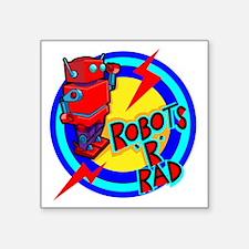 """robotsrrad Square Sticker 3"""" x 3"""""""