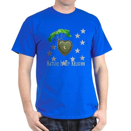 Nature Is My Religion Dark T-Shirt