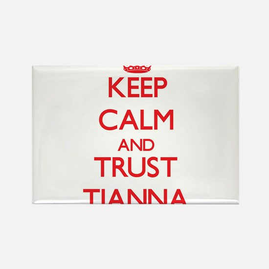 Keep Calm and TRUST Tianna Magnets