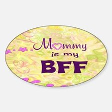 Mommy BFFwith background Sticker (Oval)