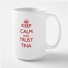 Keep Calm and TRUST Tina Mugs
