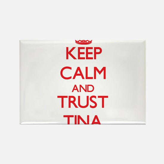 Keep Calm and TRUST Tina Magnets