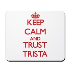 Keep Calm and TRUST Trista Mousepad