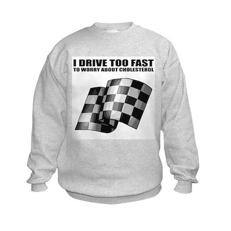 I Drive Too Fast Kids Sweatshirt