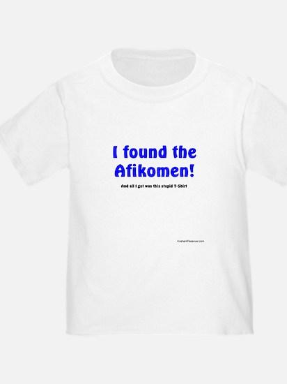 "T -""I found the Afikomen and"