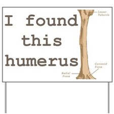 Humerus Yard Sign