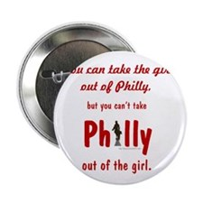 "You can take the girl out of Philly,  2.25"" Button"