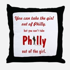 You can take the girl out of Philly,  Throw Pillow