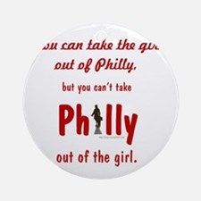 You can take the girl out of Philly Round Ornament