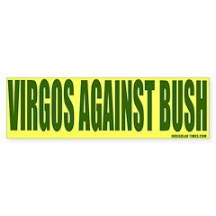 Virgos Against Bush Bumper Bumper Sticker