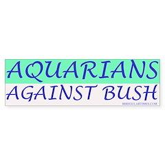 Aquarians Against Bush Bumper Bumper Sticker