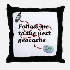 Follow Me to the Next Geocache Throw Pillow