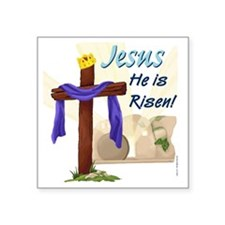 "Jesus He is Risen! Square Sticker 3"" x 3"""