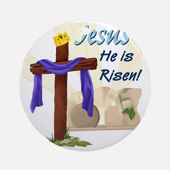 Jesus He is Risen! Round Ornament