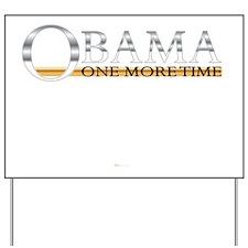 Obama One MoreTime dk Yard Sign