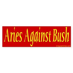 Aries Against Bush Bumper Bumper Sticker