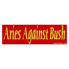 Aries Against Bush Bumper Bumper Sticker