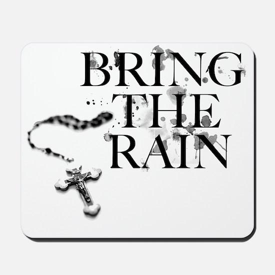Bring The Rain Mousepad