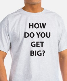 How do you get big T-Shirt