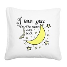 I love you to the moon and ba Square Canvas Pillow