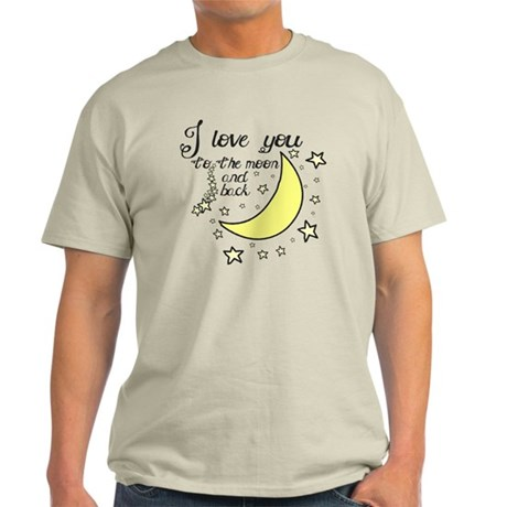 I love you to the moon and back Light T-Shirt