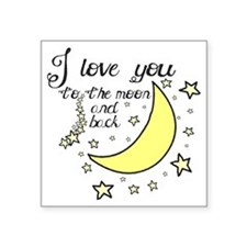 """I love you to the moon and  Square Sticker 3"""" x 3"""""""
