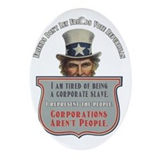 Uncle Sam Corporations Arent People  Oval Ornament