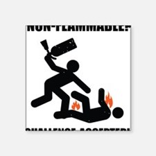 "non flammable Square Sticker 3"" x 3"""