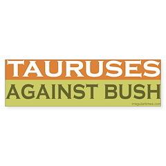 Tauruses Against Bush Bumper Bumper Sticker