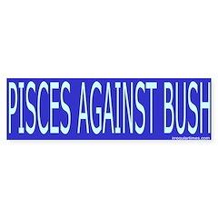 Pisces Against Bush Bumper Bumper Sticker