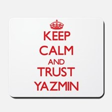 Keep Calm and TRUST Yazmin Mousepad