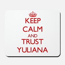 Keep Calm and TRUST Yuliana Mousepad