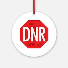 dnr-do-not-resusciatate-02a Round Ornament