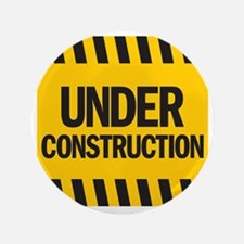 "under construction 3.5"" Button"