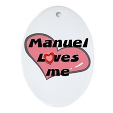manuel loves me  Oval Ornament