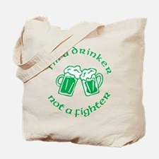 I'm A Drinker Not A Fighter Tote Bag