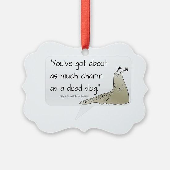 Dead Slug Ornament