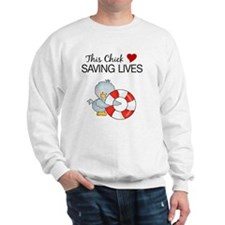 this chick loves saving lives Sweatshirt