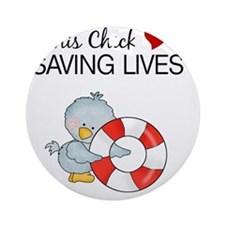 this chick loves saving lives Round Ornament