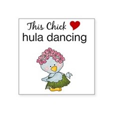 "This Chick Loves Hula Danci Square Sticker 3"" x 3"""