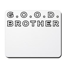 G.O.O.D. Brother (Inverse) Mousepad