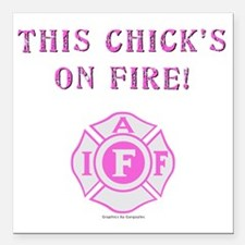 """This Chicks on Fire Square Car Magnet 3"""" x 3"""""""